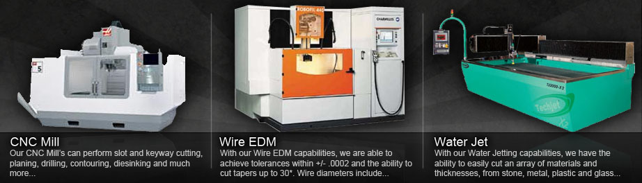 CNC Mill | Wire EDM | Water Jet Cutting